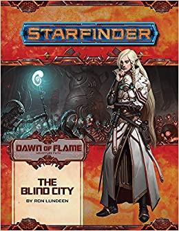 Starfinder Adventure Path: The Blind City Dawn of Flame 4 of ...