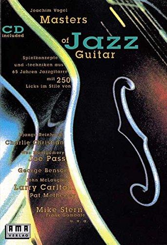 Masters of Jazz Guitar: Spielkonzepte und -techniken aus 65 Jahren Jazzgitarre