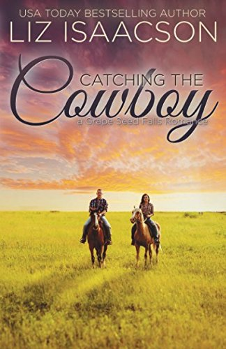Catching the Cowboy: A Royal Brothers Novel (Grape Seed Falls Romance)