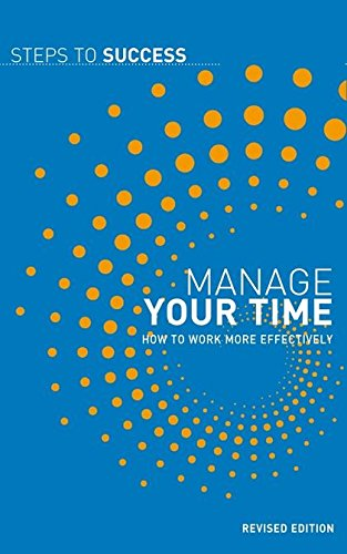 Download Manage Your Time: How To Work More Effectively (Steps to Success) pdf epub