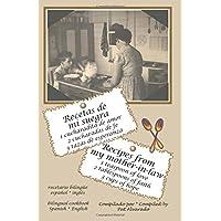 Recetas de mi suegra: Recipes from my mother-in-law (Spanish and English Edition)