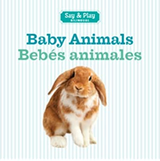 Baby Animals/Bebes animales (Say & Play) (English and Spanish Edition)