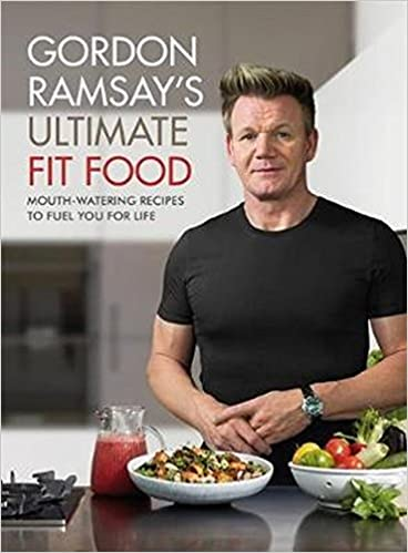 Gordon ramsay ultimate fit food mouth watering recipes to fuel you gordon ramsay ultimate fit food mouth watering recipes to fuel you for life amazon gordon ramsay 9781473652279 books forumfinder Images