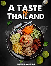 A Taste of Thailand: The Complete Thai Cookbook with More Than 300 Authentic Thai Recipes!