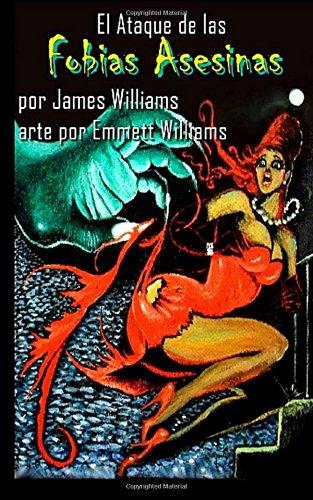 El Ataque de las Fobias Asesinas (Spanish Edition) [Williams, James] (Tapa Blanda)