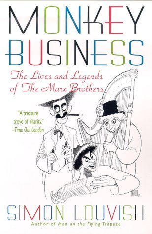 Monkey Business: The Lives and Legends of The Marx Brothers by Simon Louvish (2000-06-08)