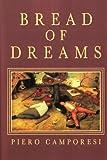 Bread of Dreams, Piero Camporesi, 0745618367
