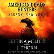 Albany, New York: An American Demon Hunters Novella | J. Thorn, Bettina Melher