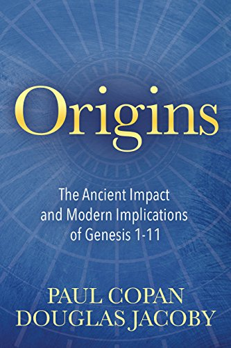Origins: The Ancient Impact and Modern Implications of Genesis 1-11 ()