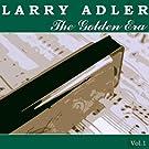 Golden Era: Larry Adler 1