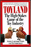 Toyland : The High-Stakes Game of the Toy Industry, Stern, Sydney L. and Schoenhaus, Ted, 0809239876