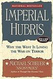Imperial Hubris, Michael Scheuer, 1574888625