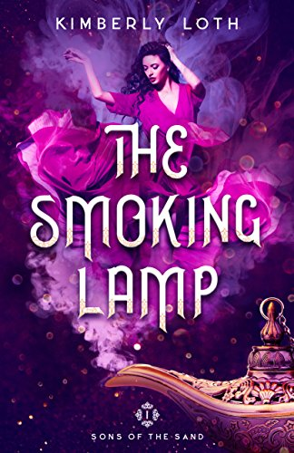 The Smoking Lamp (Sons of the Sand Book 1) by [Loth, Kimberly]