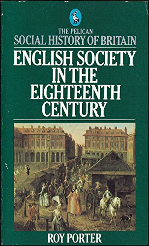English Society in the 18th Century (Social Hist of Britain)