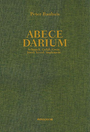Peter Bauhuis: Abecedarium- Jewel, Vessel, Implement (English and German Edition) ()