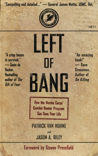 Left of Bang: How the Marine Corps' Combat Hunter Program Can Save Your Life by Van Horne Patrick
