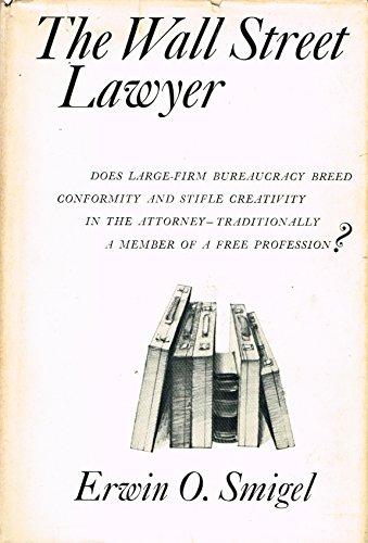 The Wall Street Lawyer: Professional Organization Man?