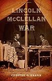 Lincoln and McClellan at War, Chester G. Hearn, 0807145521