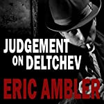 Judgement on Deltchev | Eric Ambler