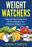 Weight Watchers: Smart Points Cookbook - Step By Step Guide And Proven Recipes For Effective Weight Loss (Mediterranean Diet, Weight Watchers, Muscle Building, Smart Points)