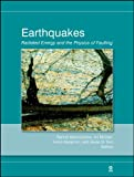 Earthquakes : Radiated Energy and the Physics of Faulting, , 0875904351