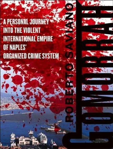 Read Online Gomorrah: A Personal Journey Into the Violent International Empire of Naples' Organized Crime System PDF