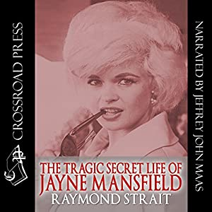 The Tragic Secret Life of Jayne Mansfield Audiobook