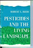 Pesticides and the Living Landscape, Robert L. Rudd, 0299032140