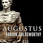Augustus: First Emperor of Rome | Adrian Goldsworthy
