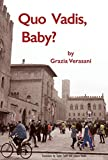img - for Quo Vadis, Baby? (Italica Press Modern Italian Fiction Series) book / textbook / text book