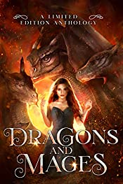 Dragons and Mages: A Limited Edition Anthology