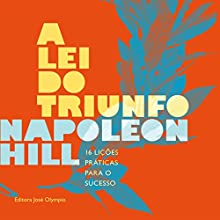 A lei do triunfo [The Law of Success] Audiobook by Napoleon Hill Narrated by Marcus Vinicius Moreno