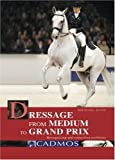 Dressage from Medium to Grand Prix: Recognising and Correcting Problems (Cadmos Horse Guides)
