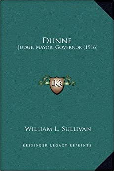 Book Dunne: Judge, Mayor, Governor (1916)