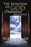 The Kingdom of GOD Inspirational Writings, Phyllis A. Hemphill, 1441506462
