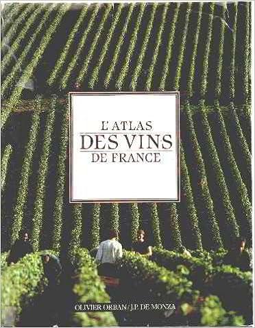 En ligne téléchargement L'atlas des vins de france/ guide complet des vignobles et appellations epub, pdf