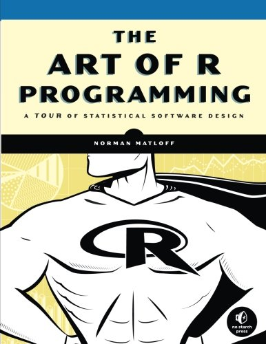 The Art of R Programming: A Tour of Statistical Software Design from Norman Matloff