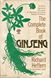 The Complete Book of Ginseng, Richard Heffern, 0890871515