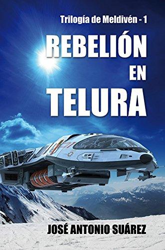 Descargar Libro Rebelión En Telura José Antonio Suárez