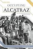 Occupying Alcatraz: Native American Activists Demand Change (Hidden Heroes)