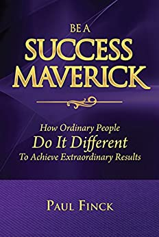 Amazon.com: Be A Success Maverick: How Ordinary People Do ...