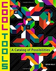Cool Tools: A Catalog of Possibilities (2013) Paperback
