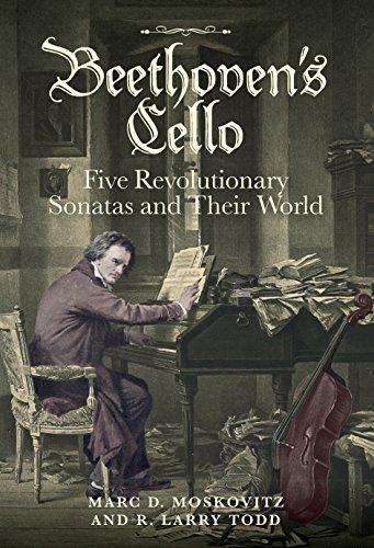 Beethoven's Cello: Five Revolutionary Sonatas and Their World - English Cello Sonatas