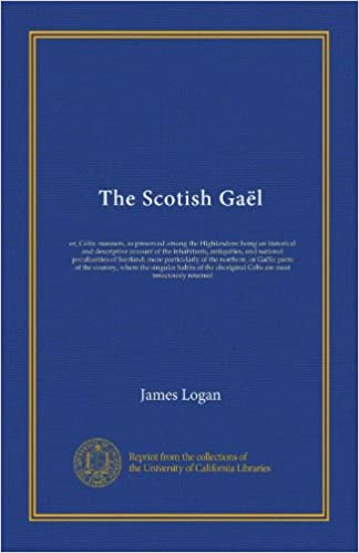 The Scotish Gaël (v.2): or, Celtic manners, as preserved