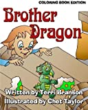 img - for Brother Dragon: Coloring Book Edition by Terri Branson (2016-04-21) book / textbook / text book