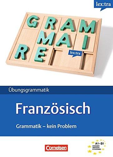 Lextra - Französisch - Grammatik - Kein Problem: A1-B1 - Übungsbuch