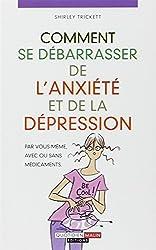 Comment se débarrasser de l'anxiete et de la dépression