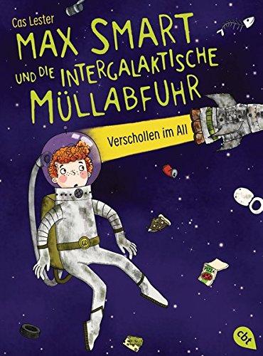 Max Smart und die intergalaktische Müllabfuhr Verschollen im All -: Band 1