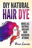 DIY Natural Hair Dye: Make All Natural Organic Hair Color At Home