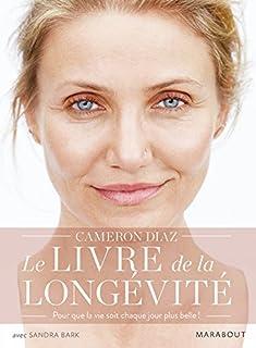 Le livre de la longévité : la science du vieillissement, la biologie de la forme et le privilège de l'âge, Diaz, Cameron